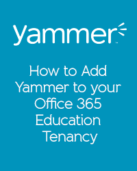 Adding Yammer to your Office 365 education tenancy